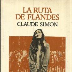 Libros de segunda mano: LA RUTA DE FLANDES. CLAUDE SIMON. EDITORIAL LUMEN. BARCELONA. 1985. Lote 53881945