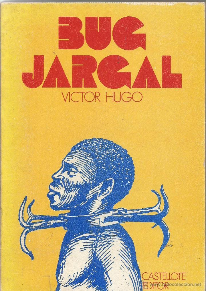 VICTOR HUGO. BUG JARGAL. CASTELLOTE EDITOR (Libros de Segunda Mano (posteriores a 1936) - Literatura - Narrativa - Otros)