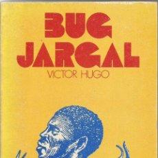 Libros de segunda mano: VICTOR HUGO. BUG JARGAL. CASTELLOTE EDITOR. Lote 53896378