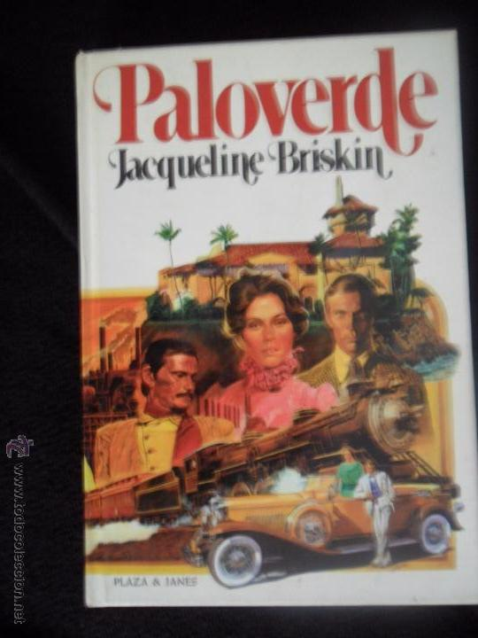 PALOVERDE, JACQUELINE BRISKIN, ED. PLAZA Y JANÉS, 1981 (Libros de Segunda Mano (posteriores a 1936) - Literatura - Narrativa - Otros)