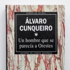 Libros de segunda mano: UN HOMBRE QUE SE PARECÍA A ORESTES. ÁLVARO CUNQUEIRO.. Lote 53985646
