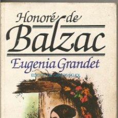 Livres d'occasion: HONORE DE BALZAC. EUGENIA GRANDET. BRUGUERA. Lote 53985696
