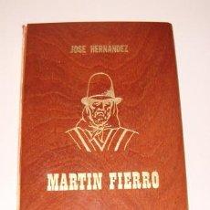 Libros de segunda mano: JOSÉ HERNÁNDEZ. MARTÍN FIERRO. EL GAUCHO MARTÍN FIERRO. LA VUELTA DE MARTÍN FIERRO. RM72888. . Lote 53995026