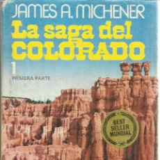 Libri di seconda mano: LA SAGA DEL COLORADO. JAMES A. MICHENER. EDITORIAL GRIJALBO. BARCELONA. 1976. Lote 54022484