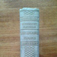 Libros de segunda mano: LIBRO. SERVIDUMBRE HUMANA. W SOMERSET MAUGHAM EDITORIAL L.A.R.A. 1948. Lote 54033997