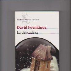 Libros de segunda mano: DAVID FOENKINOS - LA DELICADEZA - SEIX BARRAL 2011. Lote 54092608