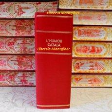 Libros de segunda mano: L'HUMOR CATALÀ . 3 TOMS EN 1 VOLUMEN . AUTOR : SOLÀ I DACHS, LLUÍS . Lote 54099809