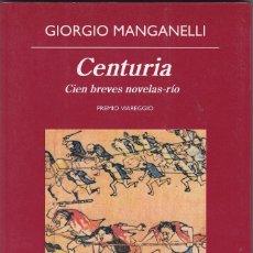 Libros de segunda mano: CENTURIA : CIEN BREVES NOVELAS-RÍO - GIORGIO MANTANELLI. Lote 54116012