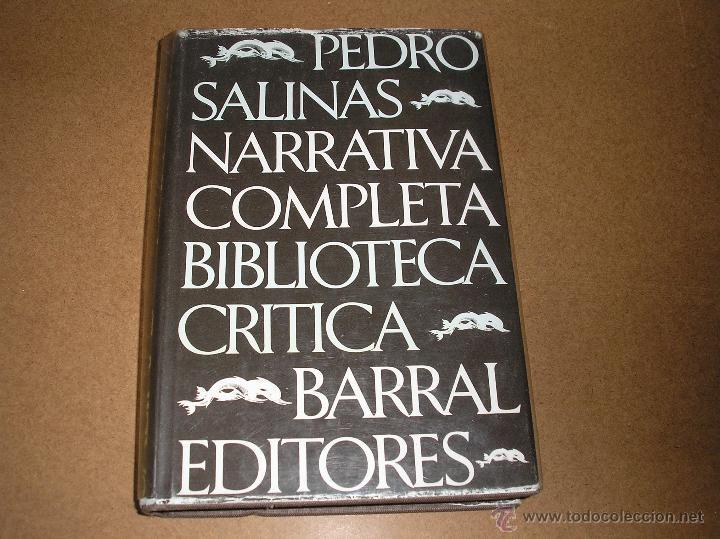 NARRATIVA COMPLETA.- PEDRO SALINAS.- BARRAL 1976 (Libros de Segunda Mano (posteriores a 1936) - Literatura - Narrativa - Otros)