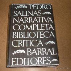 Libros de segunda mano: NARRATIVA COMPLETA.- PEDRO SALINAS.- BARRAL 1976. Lote 54162100
