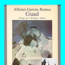Libros de segunda mano: GUAD - ALFONSO GARCÍA - RAMOS - PRÓLOGO DE J. RODRÍGUEZ PADRÓN - PRIMERA EDICIÓN LITERATURA CANARIA. Lote 128958422
