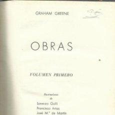 Libros de segunda mano: OBRAS DE GRAHAM GREENE. VOLUMEN I. LUIS DE CARALT EDITOR. BARCELONA.1958. VER TÍTULOS EN DESCRIPCIÓN. Lote 54242414