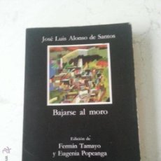 Libros de segunda mano: BAJARSE AL MORO - JOSE LUIS ALONSO DE SANTOS - EDICIONES CATEDRA. Lote 73884094