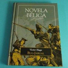 Libros de segunda mano: BUG-JARGAL. VICTOR HUGO. NOVELA BÉLICA. Lote 54252825