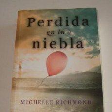 Libros de segunda mano: MICHELLE RICHMOND. PERDIDA EN LA NIEBLA. RM73187. . Lote 54285081