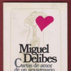 Libros de segunda mano: CARTAS DE AMOR DE UN SEXAGENARIO VOLUPTUOSO 1983 MIGUEL DELIBES EDICIONES DESTINO 152 PÁG LL1113. Lote 54382687