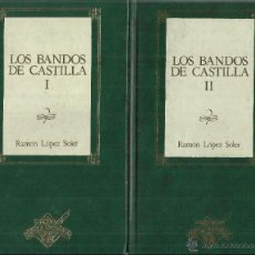 Libros de segunda mano: LOS BANDOS DE CASTILLA. 2 TOMOS. RAMÓN LÓPEZ SOLER. EDICIONES ORBIS. BARCELONA. 1989. Lote 54389037
