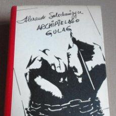 Libros de segunda mano: ARCHIPIELAGO GULAG 1918-1956 ALEXANDR SOLSCHENIZYN. CIRCULO DE LECTORES 1974. Lote 54410774