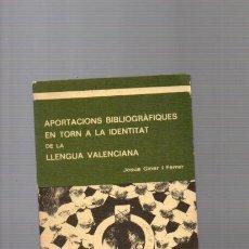 Libros de segunda mano: APORTACIONS BIBLIOGÀFIQUES EN TORN A LA IDENTITAT DE LA LLENGUA VALENCIANA - JESÚS GINER I FERRER. Lote 206205573