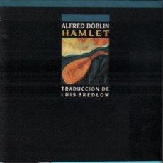 Libros de segunda mano: HAMLET / ALFRED DÖBLIN - EDICIONES B / MUNDI-1867. Lote 70511882