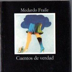 Libros de segunda mano: MEDARDO FRAILE : CUENTOS DE VERDAD (CÁTEDRA, 2000). Lote 54515961