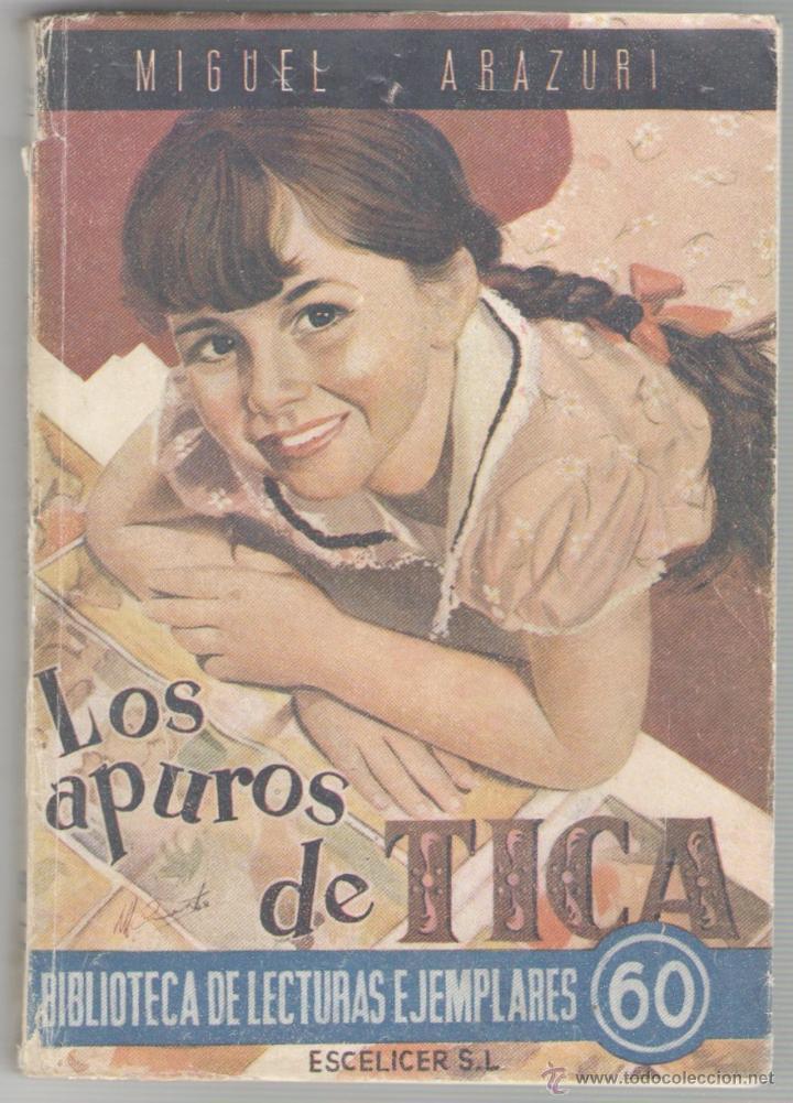 LOS APURTOS DE TICA. MIGUEL ARAZURI. EDIT. ESCELICER. CÁDIZ.1949. 120 PAGS. 19,5 X 13,5 CMS. (Libros de Segunda Mano (posteriores a 1936) - Literatura - Narrativa - Otros)