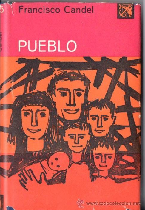 FRANCISCO CANDEL : PUEBLO (DESTINO, 1961) PRIMERA EDICIÓN (Libros de Segunda Mano (posteriores a 1936) - Literatura - Narrativa - Otros)