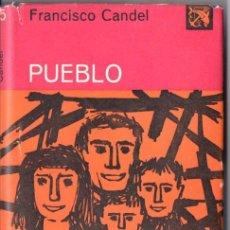 Libros de segunda mano: FRANCISCO CANDEL : PUEBLO (DESTINO, 1961) PRIMERA EDICIÓN. Lote 54577120
