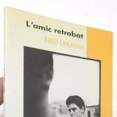 Libros de segunda mano: L'AMIC RETROBAT - FRED UHLMAN. Lote 54629081