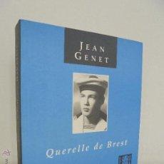 Libros de segunda mano: JEAN GENET. QUERELLE DE BREST. PROLOGO DE EDUARDO MENDICUTTI. ODISEA EDITORIAL 2003. VER FOTOGRAFIAS. Lote 54633648