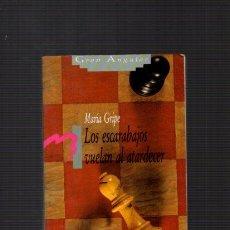 Libros de segunda mano: LOS ESCARABAJOS VUELAN AL ATARDECER - MARÍA GRIPE - GRAN ANGULAR 1992. Lote 54636840