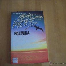 Libros de segunda mano: PALMIRA, ALBERTO VÁZQUEZ-FIGUEROA. Lote 54670481