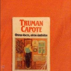 Libros de segunda mano: OTRAS VOCES OTROS AMBITOS TRUMAN CAPOTE. Lote 54679148