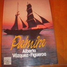 Libros de segunda mano: PALMIRA, ALBERTO VÁZQUEZ-FIGUEROA.. Lote 54680407