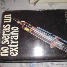 Libros de segunda mano: NO SERÁS UN EXTRAÑO MORTON THOMPSON BRUGUERA 1971. Lote 54711645