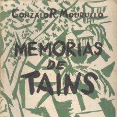Libros de segunda mano: GONZALO RODRIGUEZ MOURULLO. MEMORIAS DE TAINS. 1ª ED. VIGO, EDICIONS MONTERREY, 1956. GALICIA. Lote 54741314