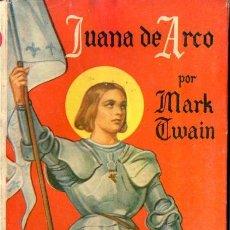 Libros de segunda mano: MARK TWAIN : JUANA DE ARCO (MOLINO, C. 1950). Lote 54744141