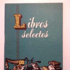 Libros de segunda mano: LIBROS SELECTOS. 1960 CATALOGO EDITORIAL JUVENTUD. Lote 54748526