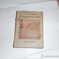 Libros de segunda mano: PEDRO IBAÑEZ GARCES, MODERNISTAS 1940, ED. JUVENTUD, 1941. Lote 54775575