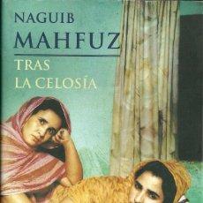 Libros de segunda mano: NAGUIB MAHFUZ-TRAS LA CELOSÍA.MARTINEZ ROCA.1999.. Lote 54778524