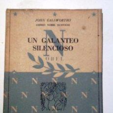Libros de segunda mano: UN GALANTEO SILENCIOSO. 1941.JONH GALSWORTY. CONSTELACION I PREMIOS NOBEL. LA GACELA. Lote 54828250