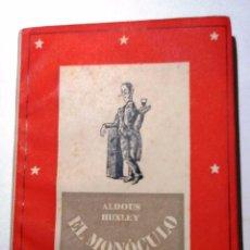 Libros de segunda mano: EL MONOCULO. 1942. ALDOUS HUXLEY. CONSTELACION DE HUMORISTAS. LA GACELA. Lote 54837717