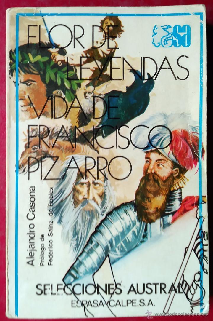 ALEJANDRO CASONA . FLOR DE LEYENDAS / VIDA DE FRANCISCO PIZARRO (Libros de Segunda Mano (posteriores a 1936) - Literatura - Narrativa - Otros)