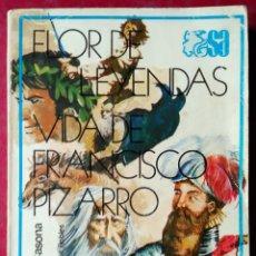 Libros de segunda mano: ALEJANDRO CASONA . FLOR DE LEYENDAS / VIDA DE FRANCISCO PIZARRO. Lote 54842772