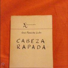 Libros de segunda mano: CABEZA RAPADA JESUS FERNANDEZ SANTOS. Lote 54848420