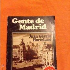 Libros de segunda mano: GENTE DE MADRID JUAN GARCIA HORTELANO. Lote 54848600