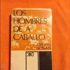 Libros de segunda mano: LOS HOMBRES DE A CABALLO DAVID VIÑAS. Lote 54848676