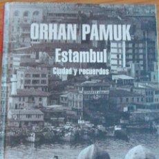Libros de segunda mano: ESTAMBUL. CIUDAD Y RECUERDOS. PAMUK, ORHAN.. Lote 54868702