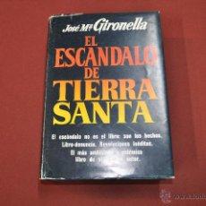 Libros de segunda mano: EL ESCANDALO DE TIERRA SANTA - JOSÉ MARÍA GIRONELLA - PLAZA JANES. Lote 54911204