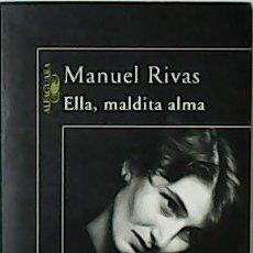 Libros de segunda mano: ELLA, MALDITA ALMA. - RIVAS, MANUEL.-. Lote 54523973